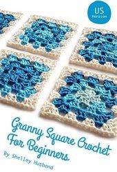 Granny Square Crochet for Beginners US Version Book