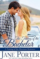 The Taming of the Bachelor (Taming of the Sheenans #4) Book