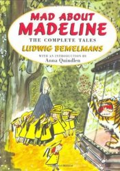 Mad About Madeline: The Complete Tales Book by Ludwig Bemelmans