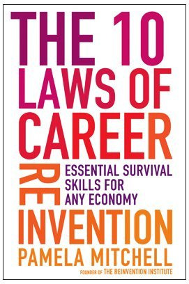 Download The 10 Laws of Career Reinvention: Essential Survival Skills for Any Economy