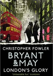 London's Glory (Bryant & May #12.5) Book by Christopher Fowler