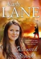 Tallowood Bound Book by Karly Lane