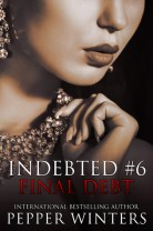 Final Debt (Indebted, #6) by Pepper Winters
