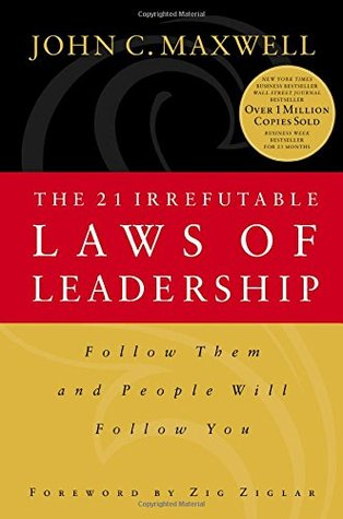 Download The 21 Irrefutable Laws of Leadership: Follow Them and People Will Follow You