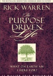 The Purpose Driven Life: What on Earth Am I Here for? Book by Rick Warren