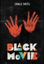 Black Movie Book by Danez Smith
