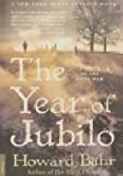 The Year of Jubilo: A Novel of the Civil War Book by Howard Bahr