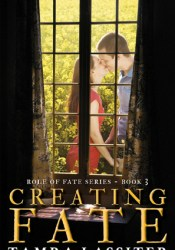 Creating Fate (Role of Fate, #3) Book by Tamra Lassiter