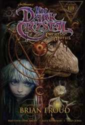 Jim Henson's The Dark Crystal: Creation Myths, Volume 3 Book
