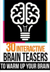 Brain teasers: 30 Interactive Brainteasers to Warm up your Brain (Brain teasers, riddles & puzzles, puzzles & games) Book by Puzzleland