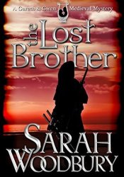 The Lost Brother (Gareth and Gwen Medieval Mysteries, #6) Book by Sarah Woodbury