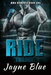 Ride Trilogy (Ride Trilogy, #1) Book by Jayne Blue