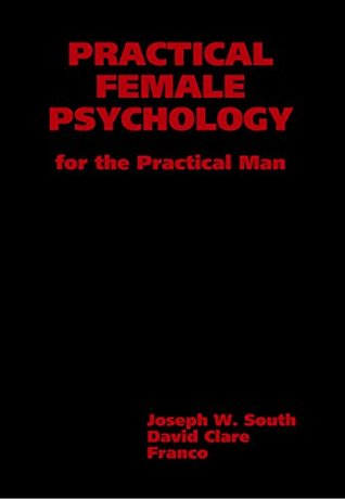 Download Practical Female Psychology: For the Practical Man