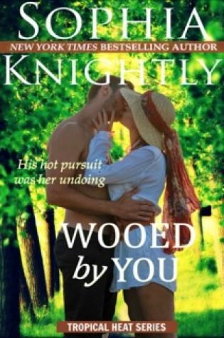 Wooed by You (Tropical Heat, #1) PDF Book by Sophia Knightly PDF ePub