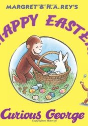 Happy Easter, Curious George Book by Margret Rey