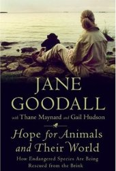 Hope for Animals and Their World: How Endangered Species Are Being Rescued from the Brink Book