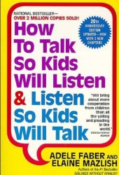 How to Talk So Kids Will Listen & Listen So Kids Will Talk Book