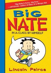 Big Nate: In a Class by Himself (Big Nate Novels, #1) Book by Lincoln Peirce