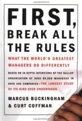 First, Break All the Rules: What the World's Greatest Managers Do Differently Book