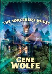The Sorcerer's House Book by Gene Wolfe