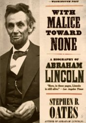 With Malice Toward None: A Biography of Abraham Lincoln Book by Stephen B. Oates