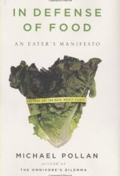 In Defense of Food: An Eater's Manifesto Book