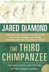 The Third Chimpanzee: The Evolution and Future of the Human Animal Book