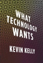 What Technology Wants Book