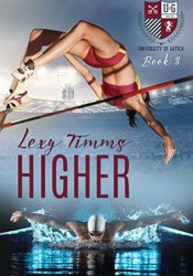 Higher (The University of Gatica #3) Book by Lexy Timms