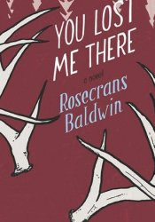 You Lost Me There Book by Rosecrans Baldwin