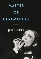 Master of Ceremonies: A Memoir Book by Joel Grey