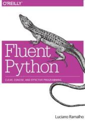 Fluent Python: Clear, Concise, and Effective Programming Book
