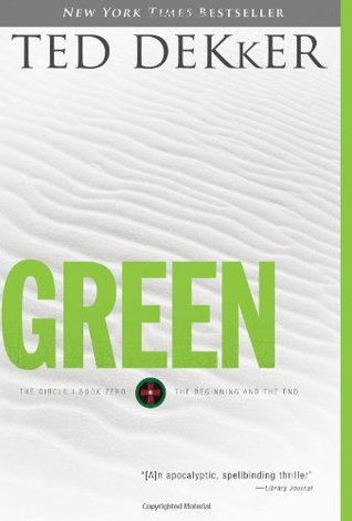 """Cover of """"Green"""" by Ted Dekker."""