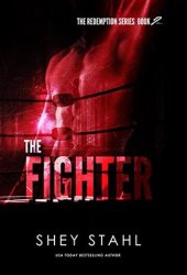 The Fighter (Redemption, #2) Book by Shey Stahl