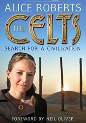 The Celts Book by Alice  Roberts