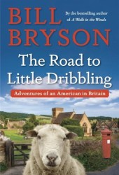 The Road to Little Dribbling: Adventures of an American in Britain Book