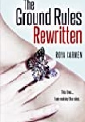 The Ground Rules Rewritten (The Rule Breakers, #2) Book by Roya Carmen
