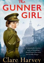 The Gunner Girl Book by Clare Harvey