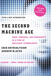 The Second Machine Age: Work, Progress, and Prosperity in a Time of Brilliant Technologies Book