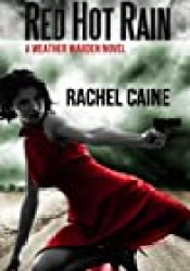 Red Hot Rain (Weather Warden, #10) Book by Rachel Caine