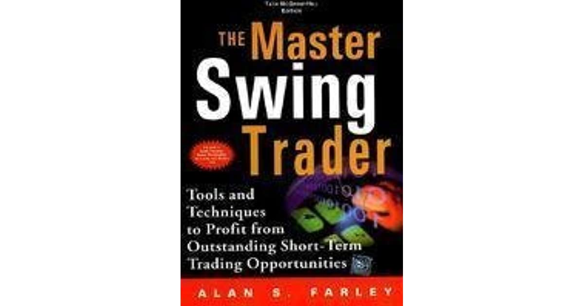 The Master Swing Trader by Alan S. Farley