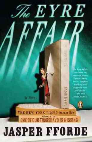 The Eyre Affair (Thursday Next, #1) by Jasper Fforde