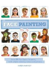 Face Painting: Over 30 faces to paint, with simple step-by-step instructions Pdf Book