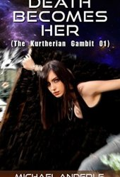 Death Becomes Her (The Kurtherian Gambit #1) Book