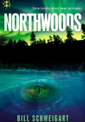 Northwoods Book by Bill Schweigart