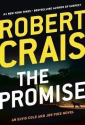 The Promise (Elvis Cole, #16; Joe Pike, #5; Scott James & Maggie, #2) Book