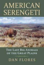 American Serengeti: The Last Big Animals of the Great Plains Book