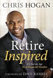 Retire Inspired: It's Not an Age, It's a Financial Number Book by Chris Hogan