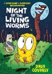 Night of the Living Worms: A Speed Bump & Slingshot Misadventure Book by Dave Coverly
