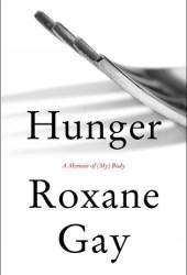 Hunger: A Memoir of (My) Body Book